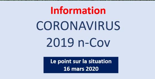[Information CORONAVIRUS] Mise à jour le 16 mars 2020